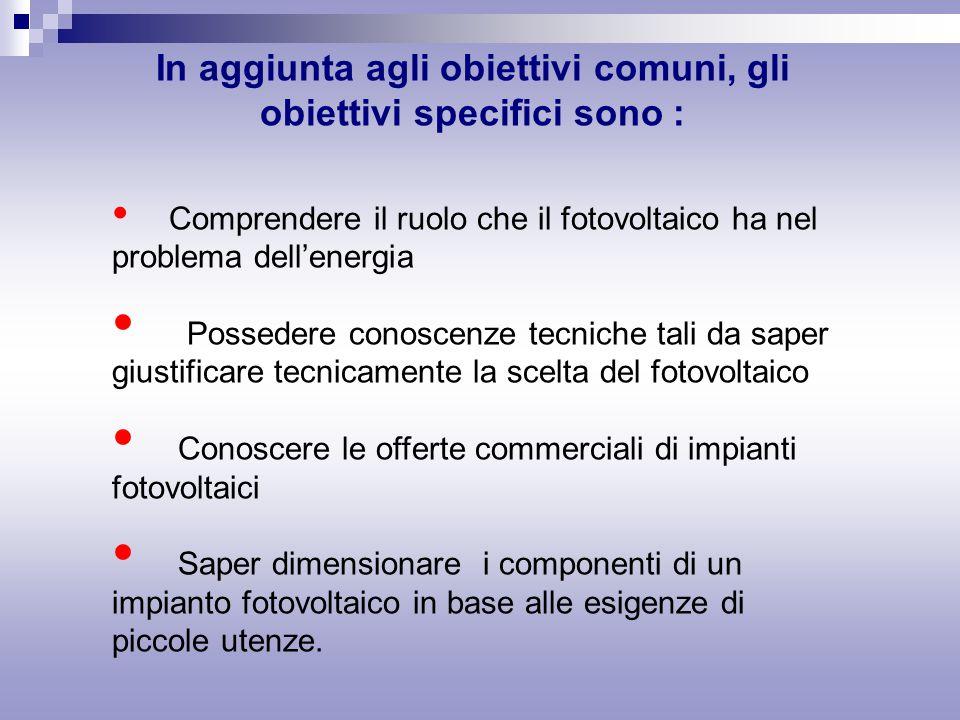 In aggiunta agli obiettivi comuni, gli obiettivi specifici sono :