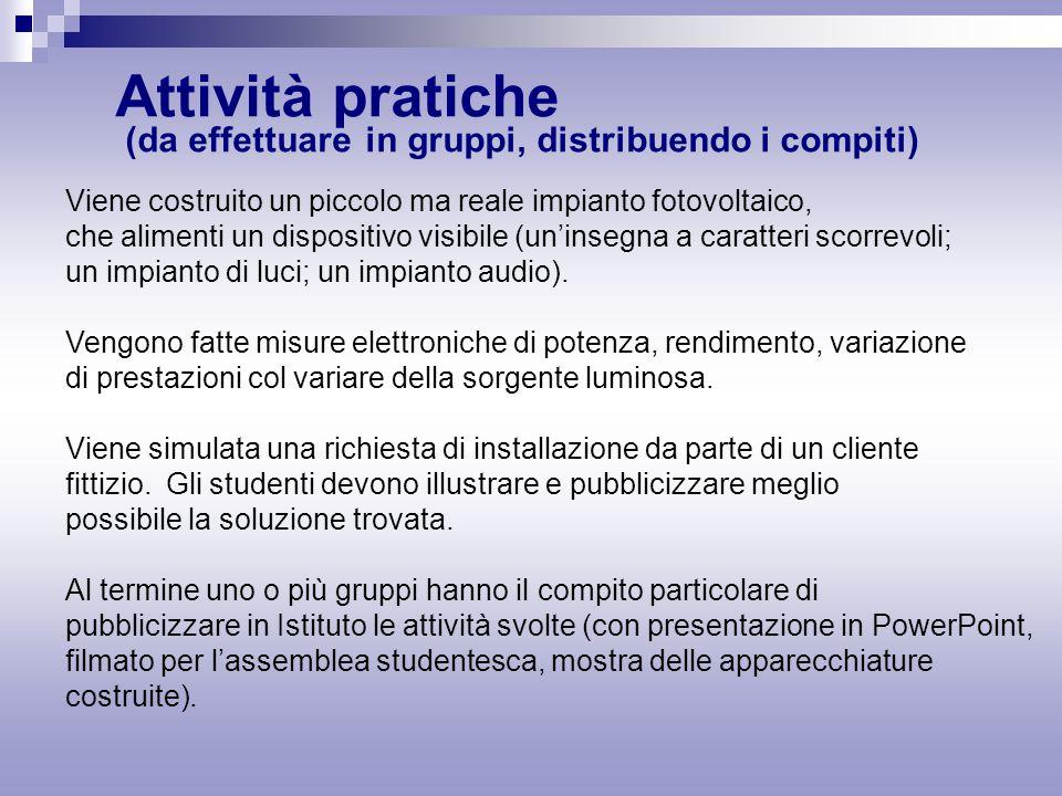 Attività pratiche (da effettuare in gruppi, distribuendo i compiti)