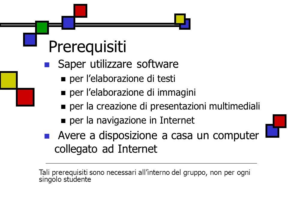 Prerequisiti Saper utilizzare software
