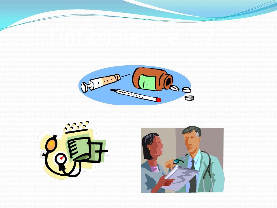 …l'infermiere è…..