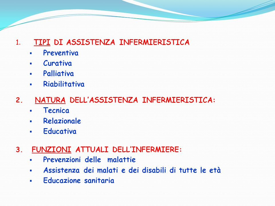 TIPI DI ASSISTENZA INFERMIERISTICA Preventiva Curativa Palliativa