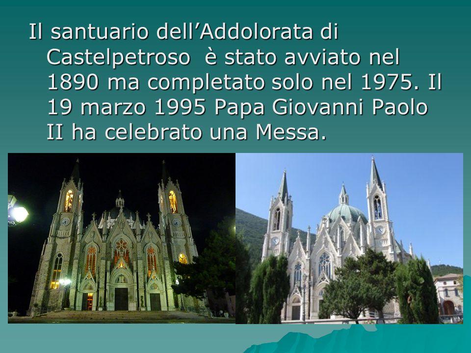 Il santuario dell'Addolorata di Castelpetroso è stato avviato nel 1890 ma completato solo nel 1975.