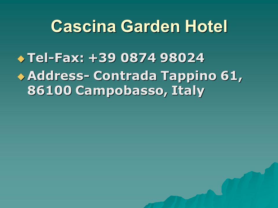 Cascina Garden Hotel Tel-Fax: +39 0874 98024