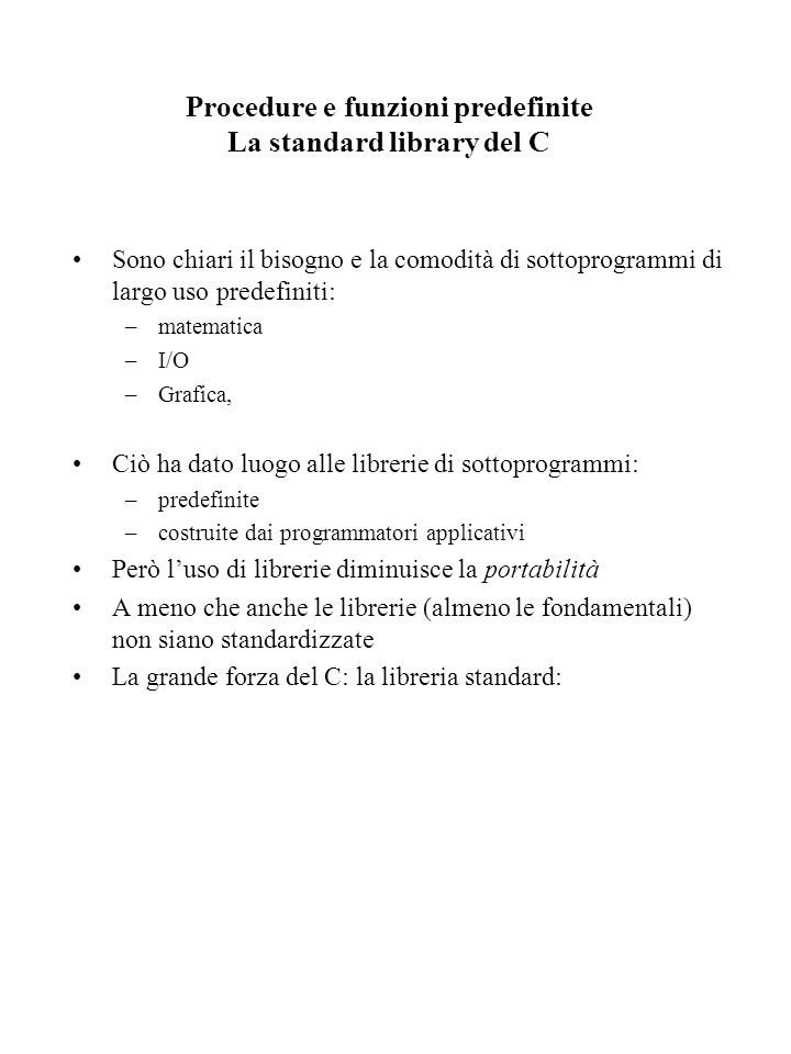 Procedure e funzioni predefinite La standard library del C