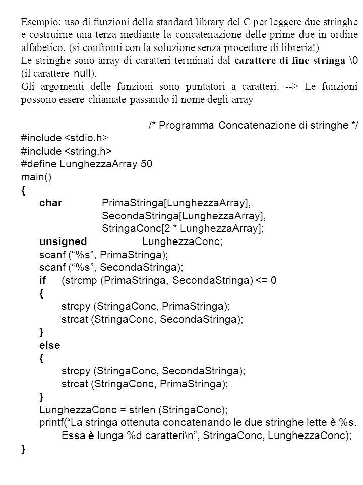Esempio: uso di funzioni della standard library del C per leggere due stringhe e costruirne una terza mediante la concatenazione delle prime due in ordine alfabetico. (si confronti con la soluzione senza procedure di libreria!)