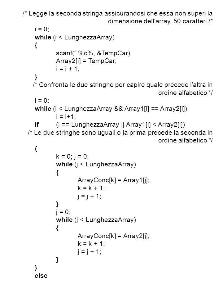 /* Legge la seconda stringa assicurandosi che essa non superi la dimensione dell array, 50 caratteri /*