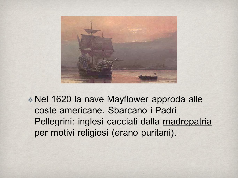 Nel 1620 la nave Mayflower approda alle coste americane