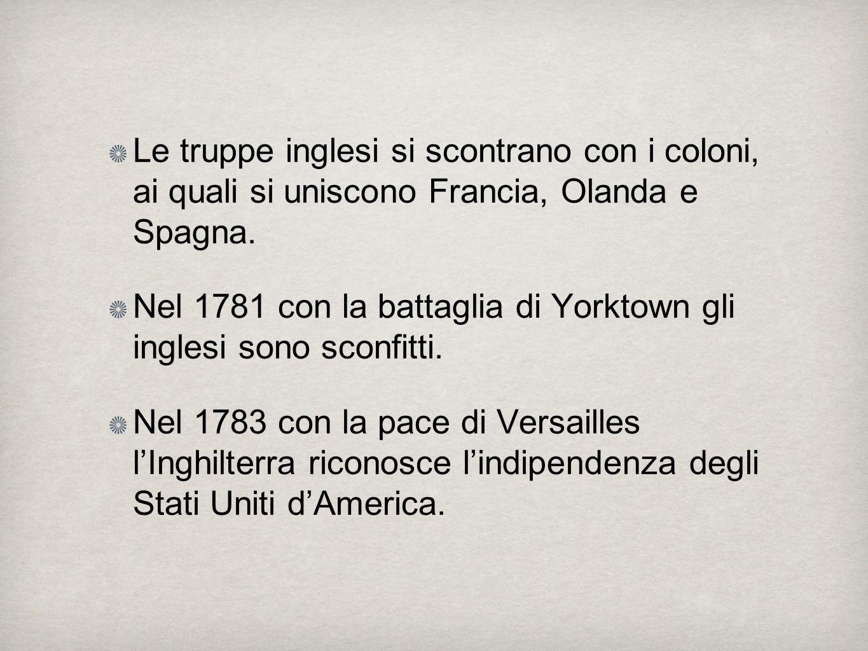 Le truppe inglesi si scontrano con i coloni, ai quali si uniscono Francia, Olanda e Spagna.