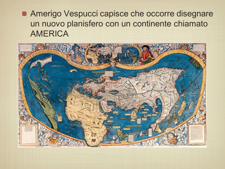 Amerigo Vespucci capisce che occorre disegnare un nuovo planisfero con un continente chiamato AMERICA