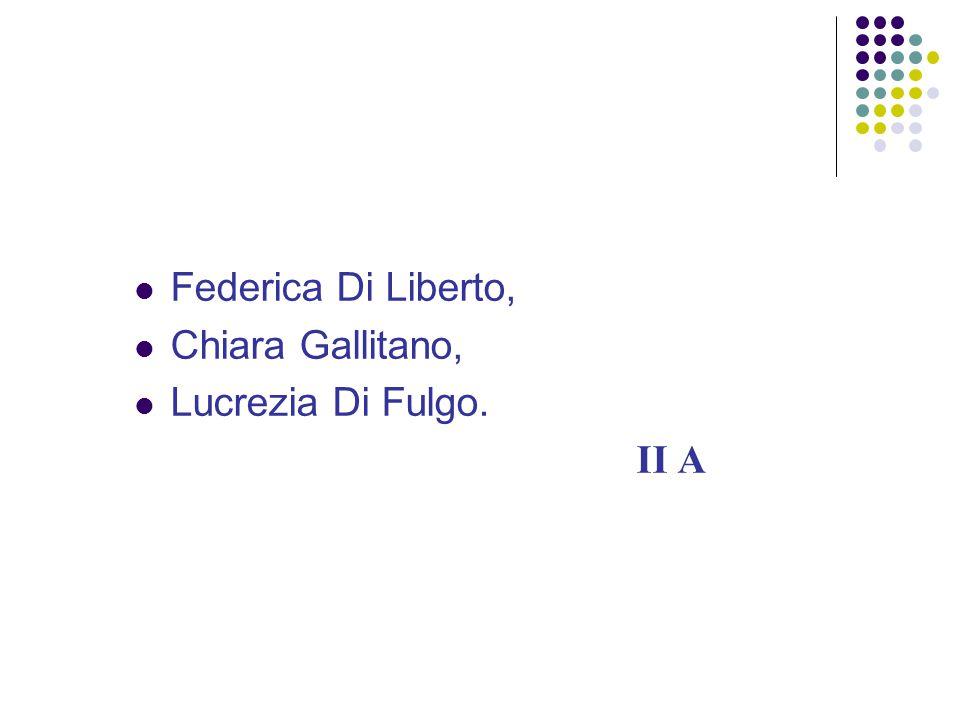 Federica Di Liberto, Chiara Gallitano, Lucrezia Di Fulgo. II A