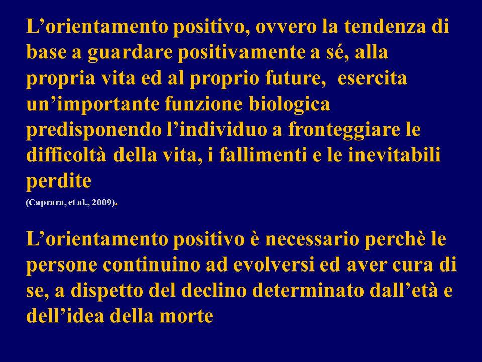L'orientamento positivo, ovvero la tendenza di base a guardare positivamente a sé, alla propria vita ed al proprio future, esercita un'importante funzione biologica predisponendo l'individuo a fronteggiare le difficoltà della vita, i fallimenti e le inevitabili perdite