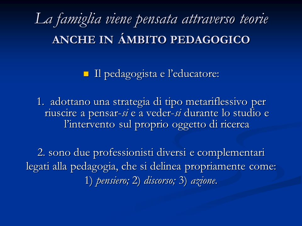 La famiglia viene pensata attraverso teorie ANCHE IN ÁMBITO PEDAGOGICO