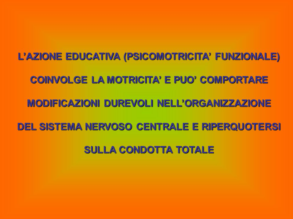 L'AZIONE EDUCATIVA (PSICOMOTRICITA' FUNZIONALE)