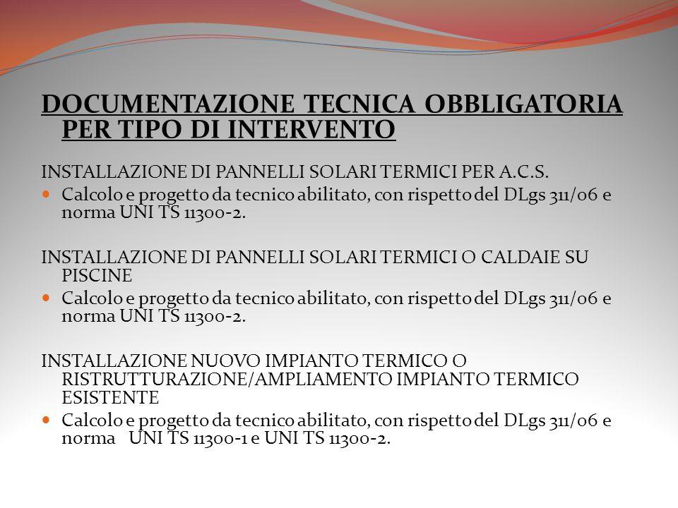 DOCUMENTAZIONE TECNICA OBBLIGATORIA PER TIPO DI INTERVENTO