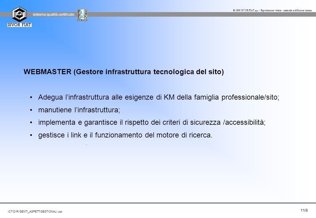 WEBMASTER (Gestore infrastruttura tecnologica del sito)