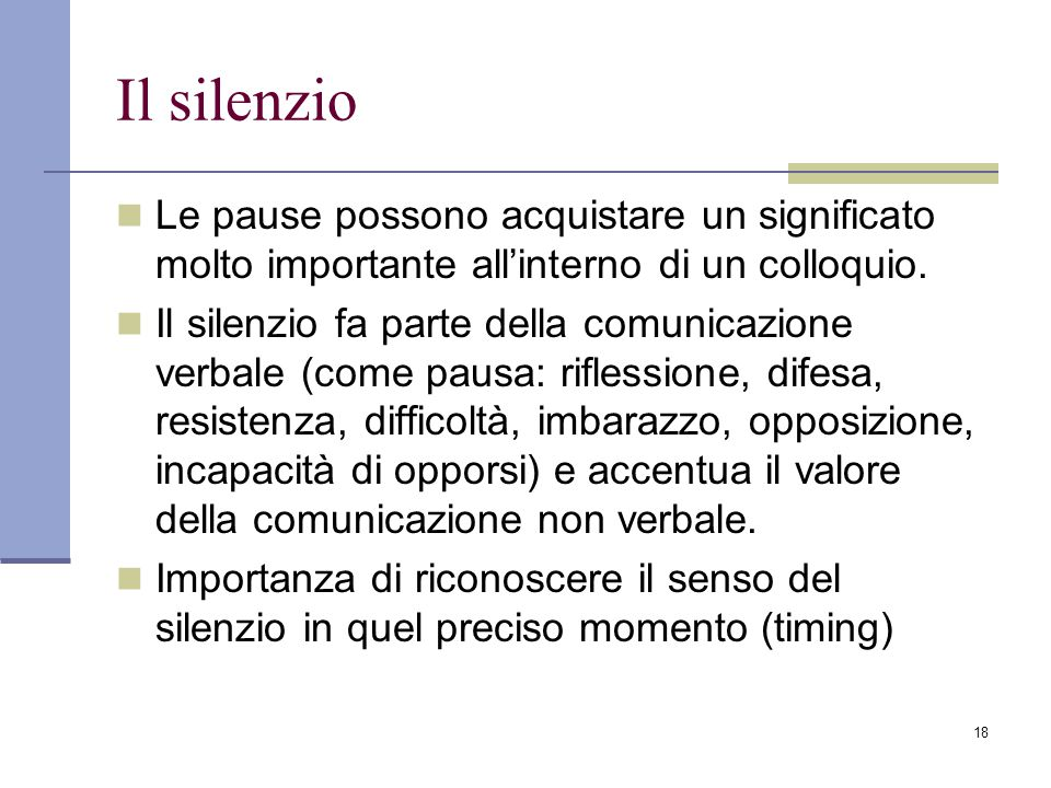 Il silenzio Le pause possono acquistare un significato molto importante all'interno di un colloquio.
