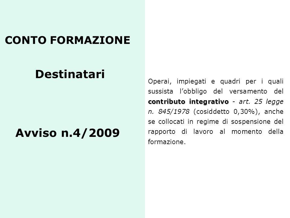 CONTO FORMAZIONE Destinatari Avviso n.4/2009