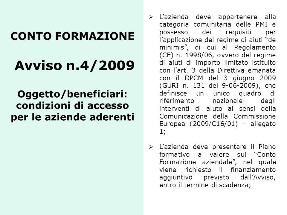 L'azienda deve appartenere alla categoria comunitaria delle PMI e possesso dei requisiti per l'applicazione del regime di aiuti de minimis , di cui al Regolamento (CE) n. 1998/06, ovvero del regime di aiuti di importo limitato istituito con l'art. 3 della Direttiva emanata con il DPCM del 3 giugno 2009 (GURI n. 131 del 9-06-2009), che definisce un unico quadro di riferimento nazionale degli interventi di aiuto ai sensi della Comunicazione della Commissione Europea (2009/C16/01) – allegato 1;