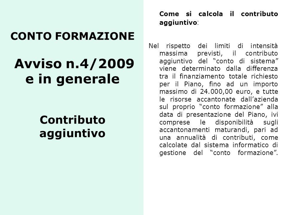 CONTO FORMAZIONE Avviso n.4/2009 e in generale Contributo aggiuntivo