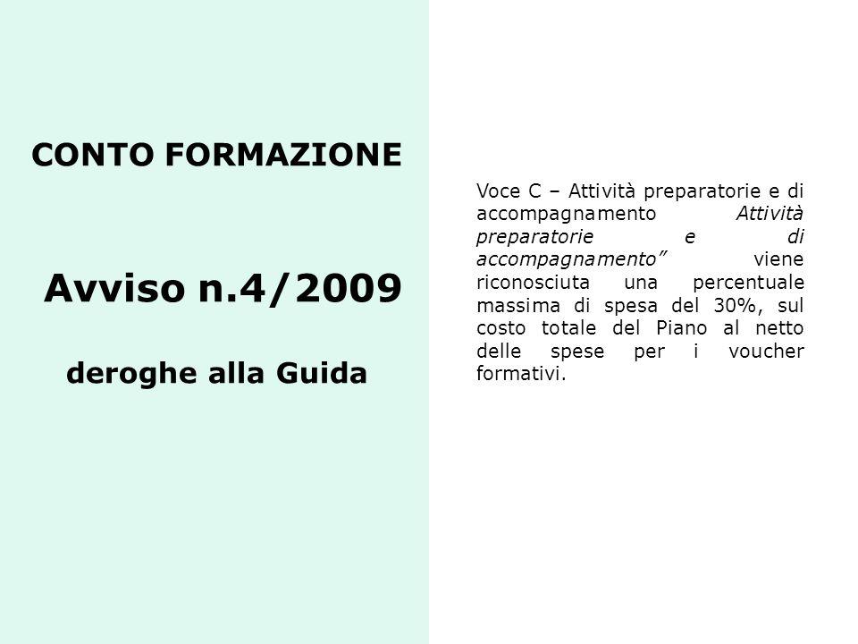 CONTO FORMAZIONE Avviso n.4/2009 deroghe alla Guida