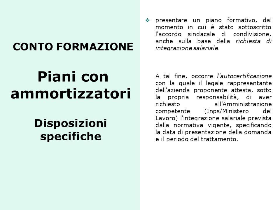 CONTO FORMAZIONE Piani con ammortizzatori Disposizioni specifiche