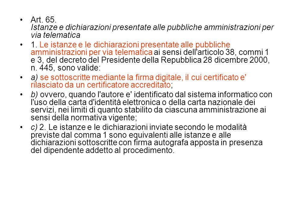 Art. 65. Istanze e dichiarazioni presentate alle pubbliche amministrazioni per via telematica