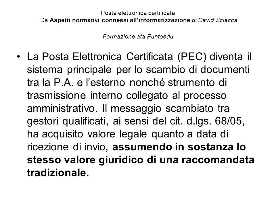 Posta elettronica certificata Da Aspetti normativi connessi all'informatizzazione di David Sciacca Formazione ata Puntoedu
