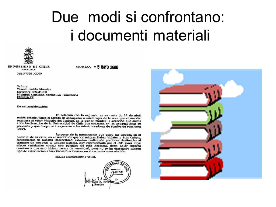 Due modi si confrontano: i documenti materiali