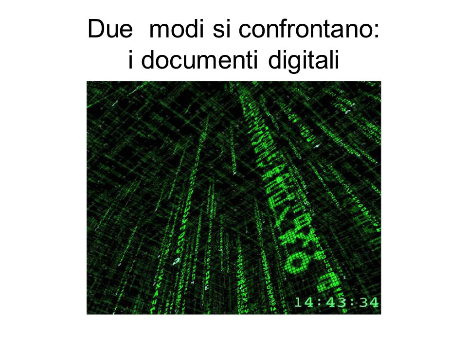 Due modi si confrontano: i documenti digitali