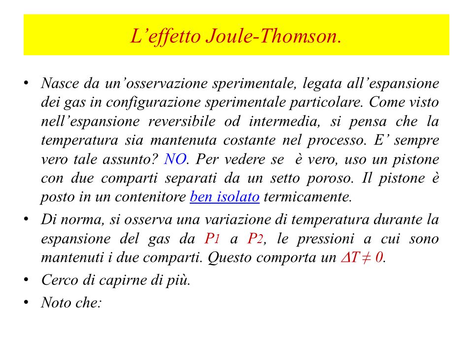L'effetto Joule-Thomson.