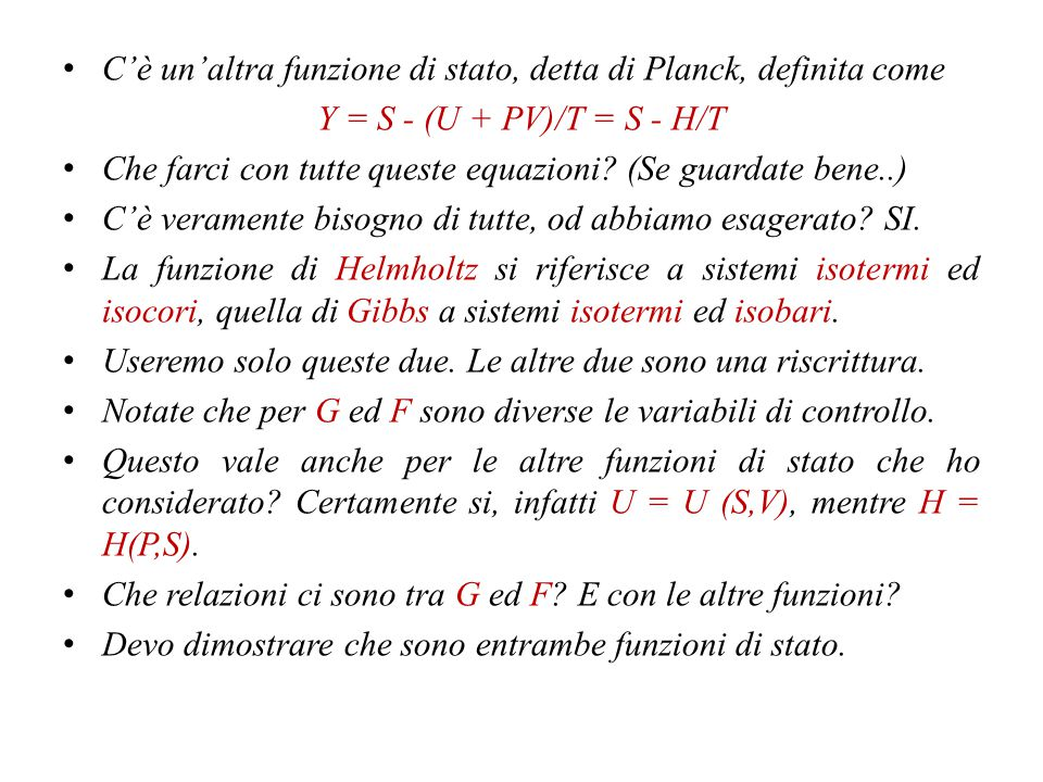 C'è un'altra funzione di stato, detta di Planck, definita come