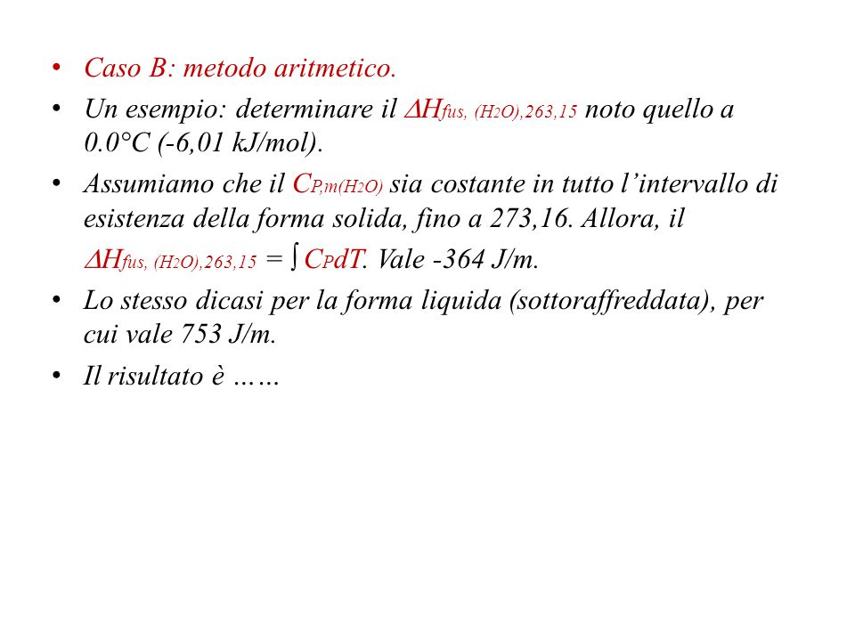 Caso B: metodo aritmetico.