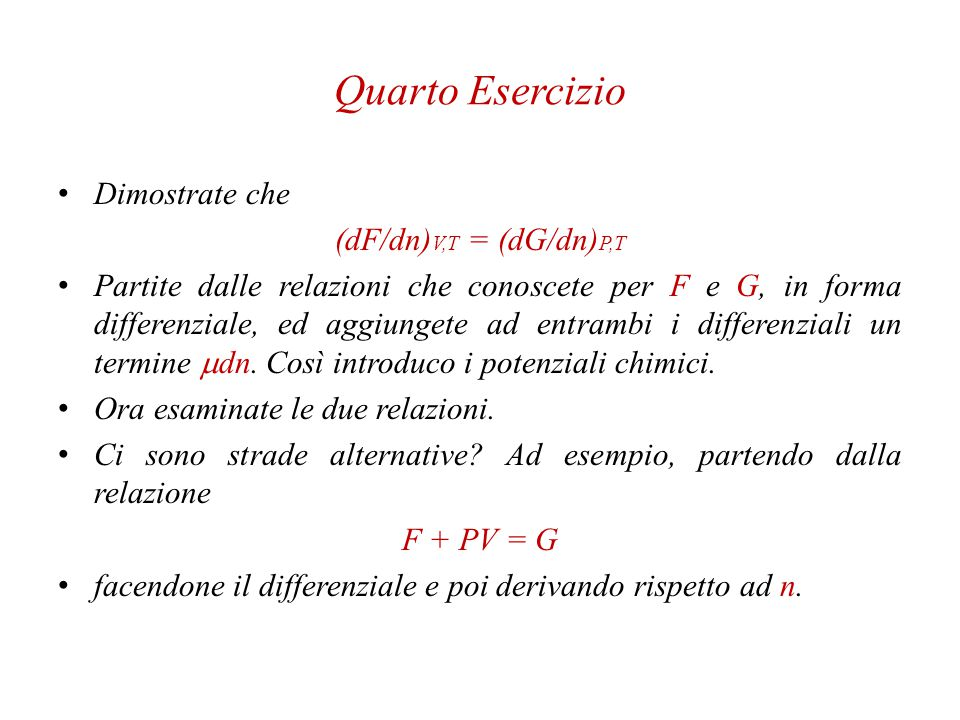 Quarto Esercizio Dimostrate che (dF/dn)V,T = (dG/dn)P,T