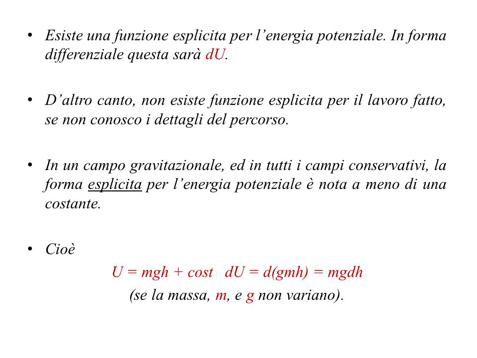U = mgh + cost dU = d(gmh) = mgdh (se la massa, m, e g non variano).