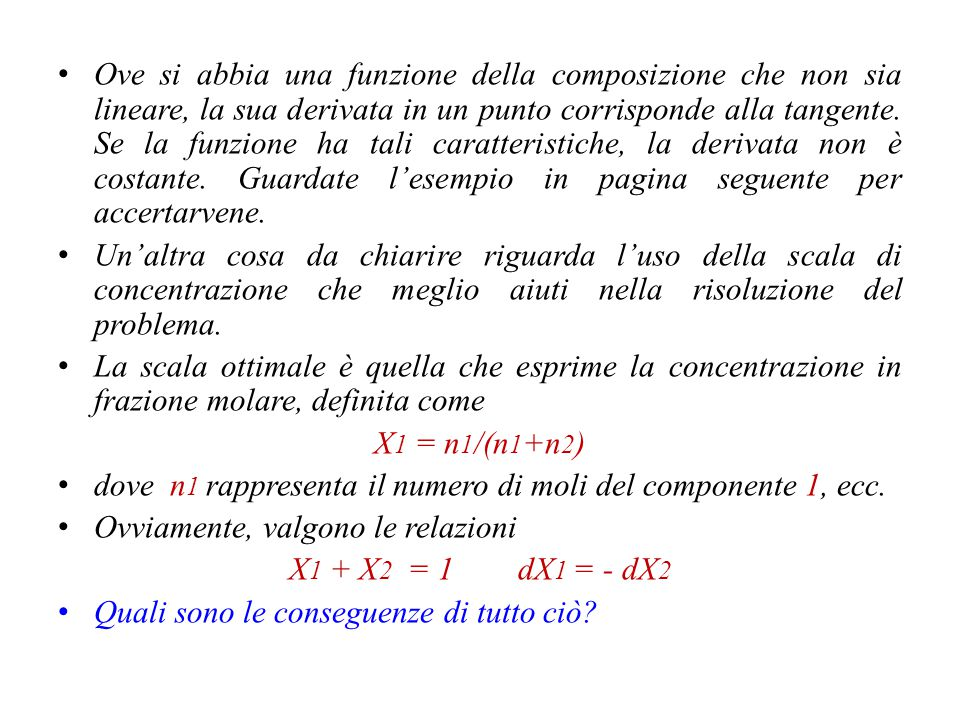 Ove si abbia una funzione della composizione che non sia lineare, la sua derivata in un punto corrisponde alla tangente. Se la funzione ha tali caratteristiche, la derivata non è costante. Guardate l'esempio in pagina seguente per accertarvene.
