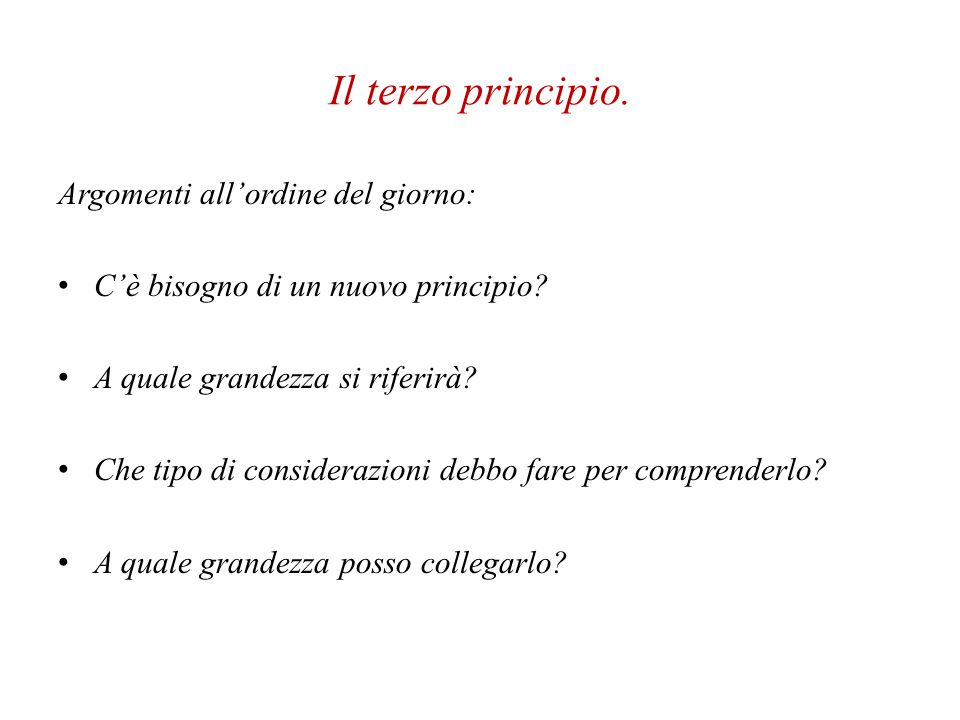 Il terzo principio. Argomenti all'ordine del giorno: