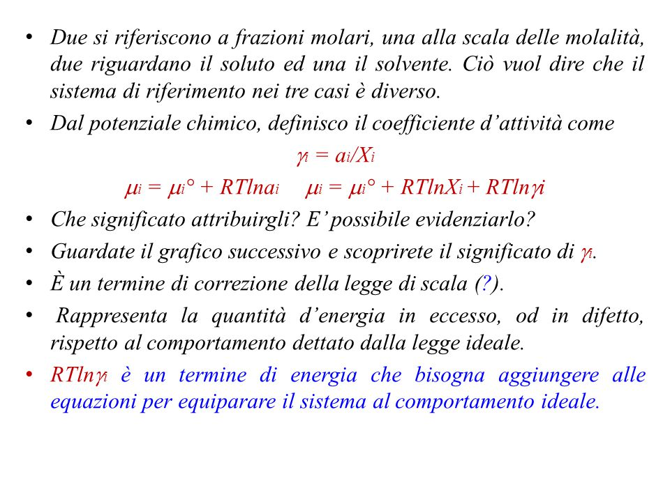 mi = mi° + RTlnai mi = mi° + RTlnXi + RTlngi