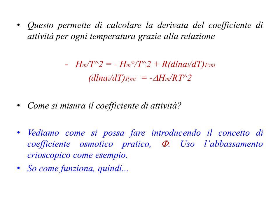 Hm/T^2 = - Hm°/T^2 + R(dlnai/dT)P,mi (dlnai/dT)P,mi = -DHm/RT^2