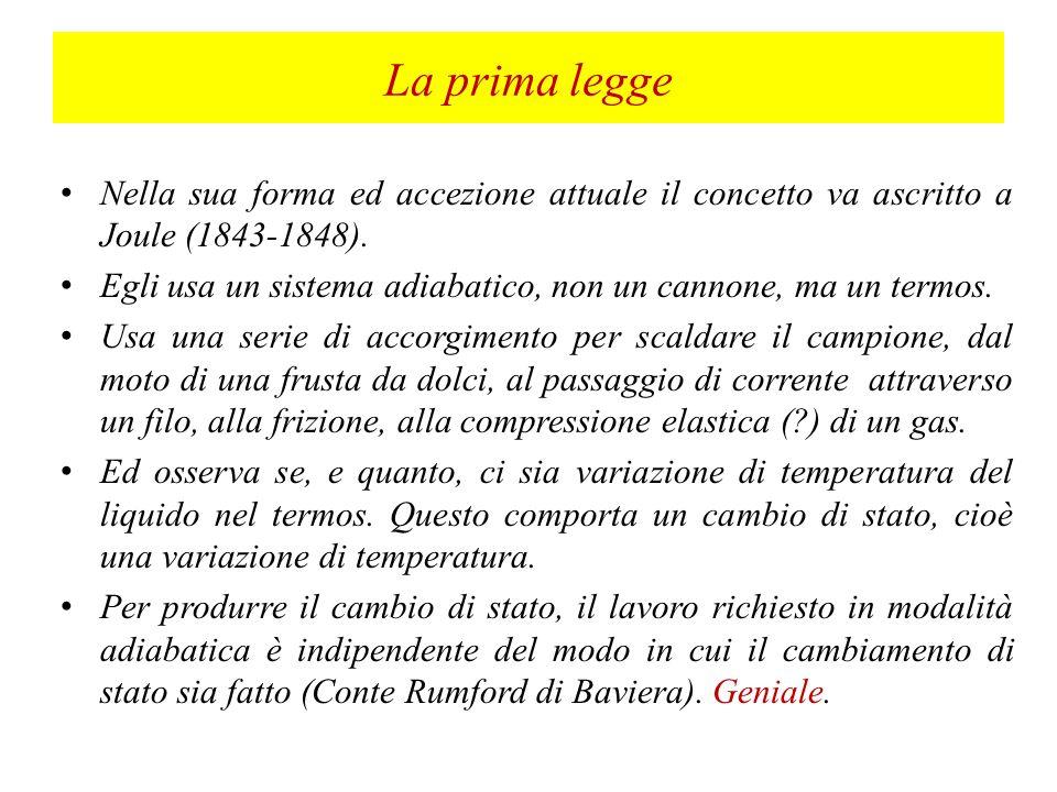 La prima legge Nella sua forma ed accezione attuale il concetto va ascritto a Joule (1843-1848).