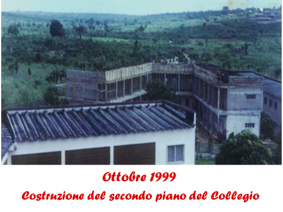 Ottobre 1999 Costruzione del secondo piano del Collegio