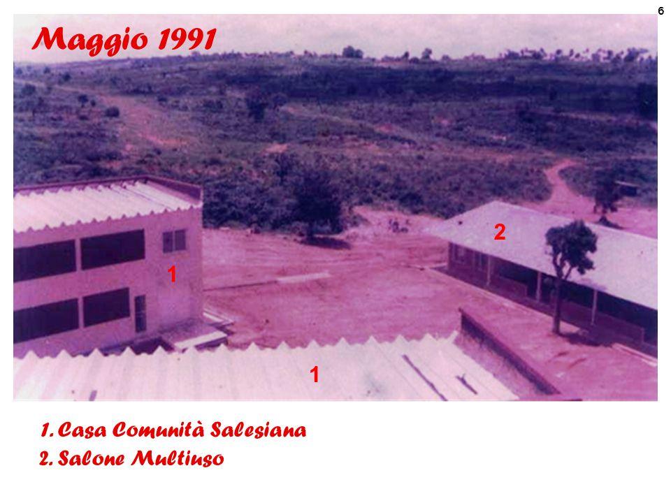 Maggio 1991 2 1 1 1. Casa Comunità Salesiana 2. Salone Multiuso