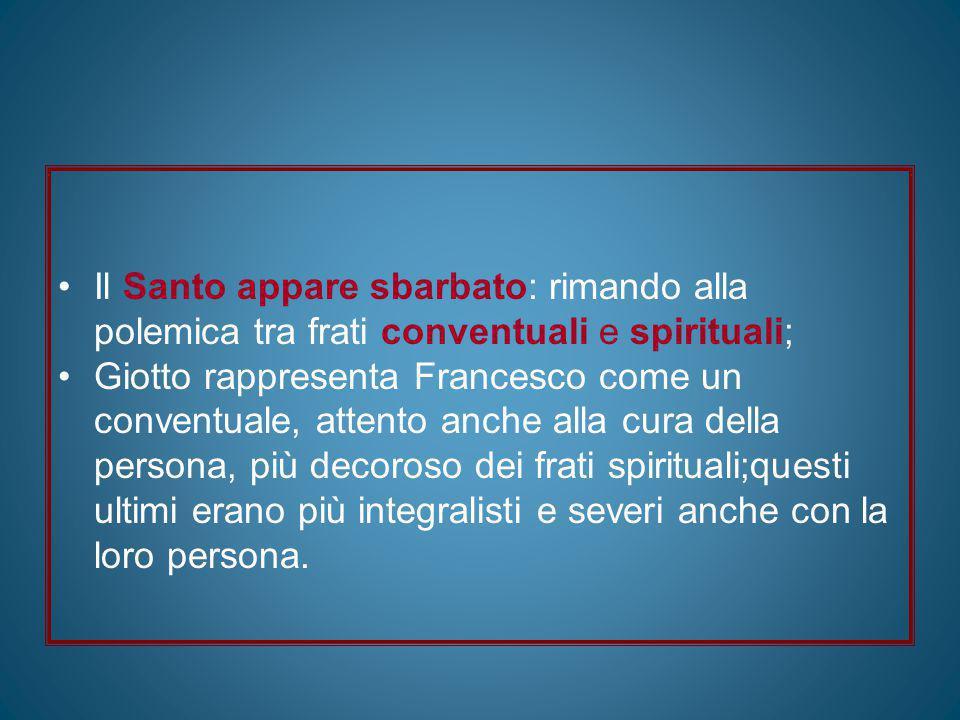 Il Santo appare sbarbato: rimando alla polemica tra frati conventuali e spirituali;