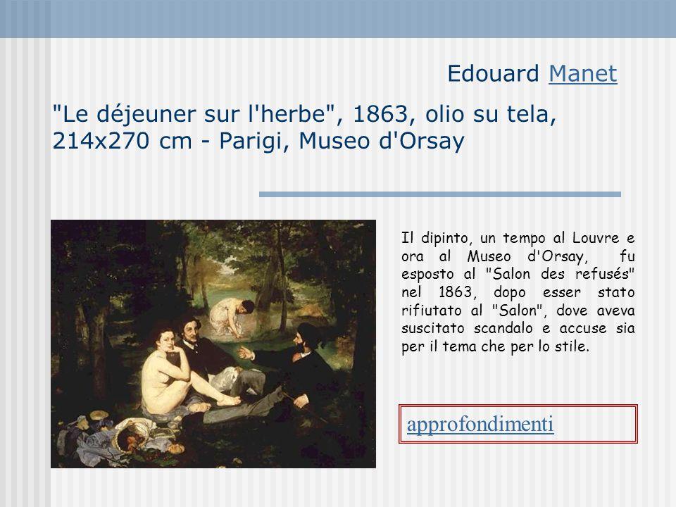 Edouard Manet Le déjeuner sur l herbe , 1863, olio su tela, 214x270 cm - Parigi, Museo d Orsay.