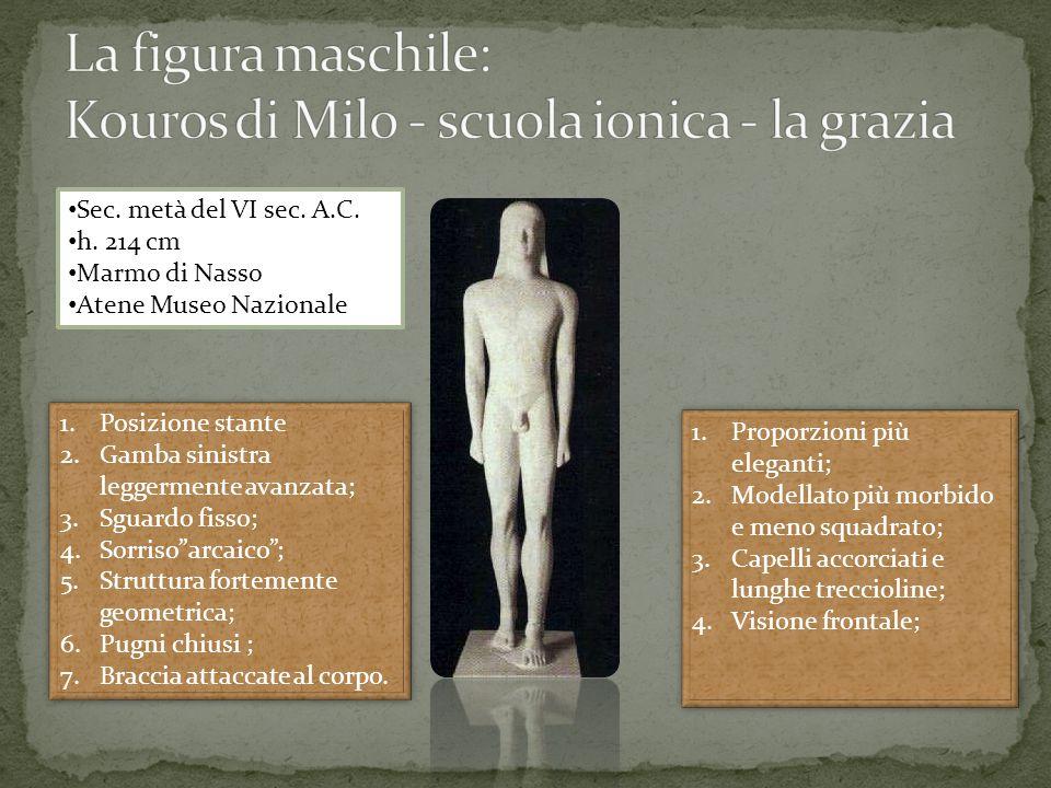 La figura maschile: Kouros di Milo - scuola ionica - la grazia
