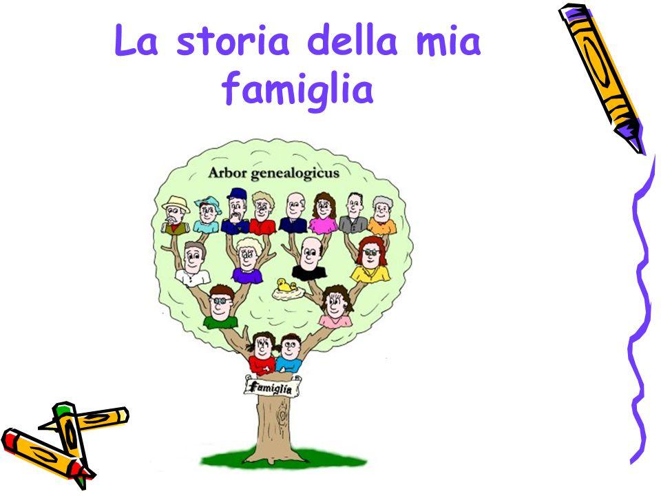 La storia della mia famiglia