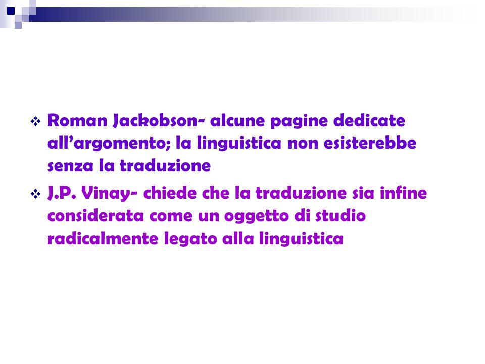 Roman Jackobson- alcune pagine dedicate all'argomento; la linguistica non esisterebbe senza la traduzione