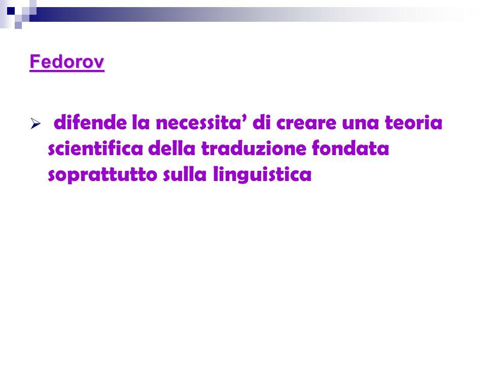 Fedorov difende la necessita' di creare una teoria scientifica della traduzione fondata soprattutto sulla linguistica.