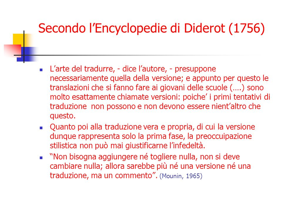 Secondo l'Encyclopedie di Diderot (1756)