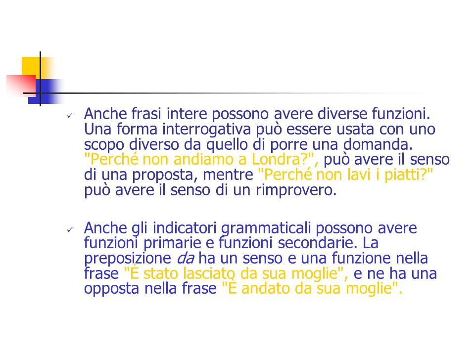 Anche frasi intere possono avere diverse funzioni
