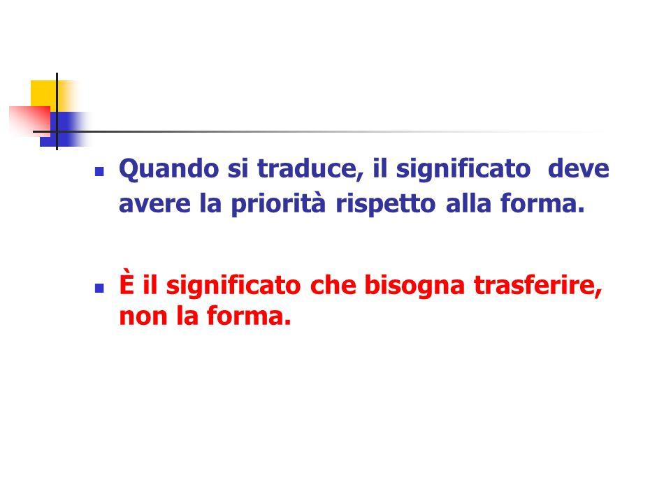 Quando si traduce, il significato deve avere la priorità rispetto alla forma.